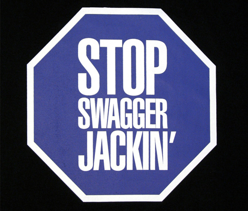 Stop Swagger Jackin'